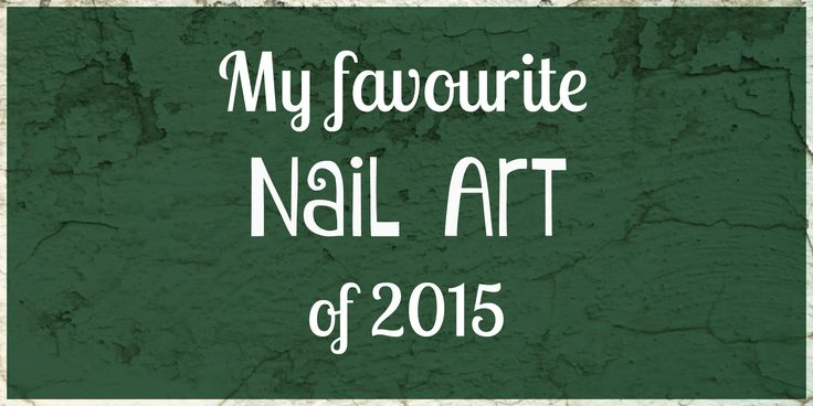 My Favourite Nail Art!