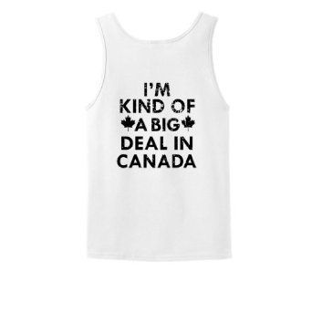 Amazon.com: I'm Kind of a Big Deal in Canada Tank Top Funny Vintage Graphic Retro Style Humorous Gift Present Sarcastic College Humor Tank Top Tee T-Shirt: Clothing