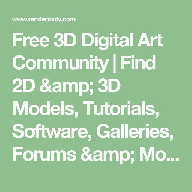 Free 3D Digital Art Community | Find 2D & 3D Models, Tutorials, Software, Galleries, Forums & More