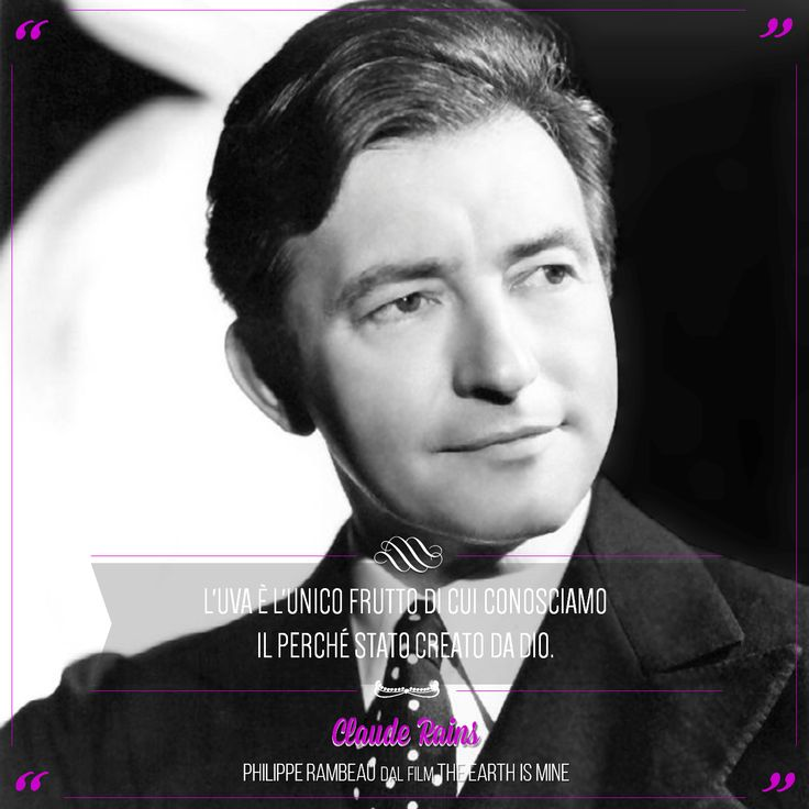 """""""Grapes are the only fruit that we know why it was created by God."""" Claude Rains was an English actor of stage and screen. @marchesimazzei #marchesimazzei #fonterutoli #wine #tuscany #winequotes"""