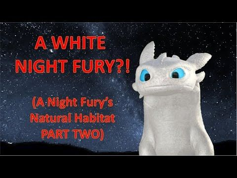 A WHITE Night Fury?! (The Night Fury's Natural Habitat PART TWO) - YouTube