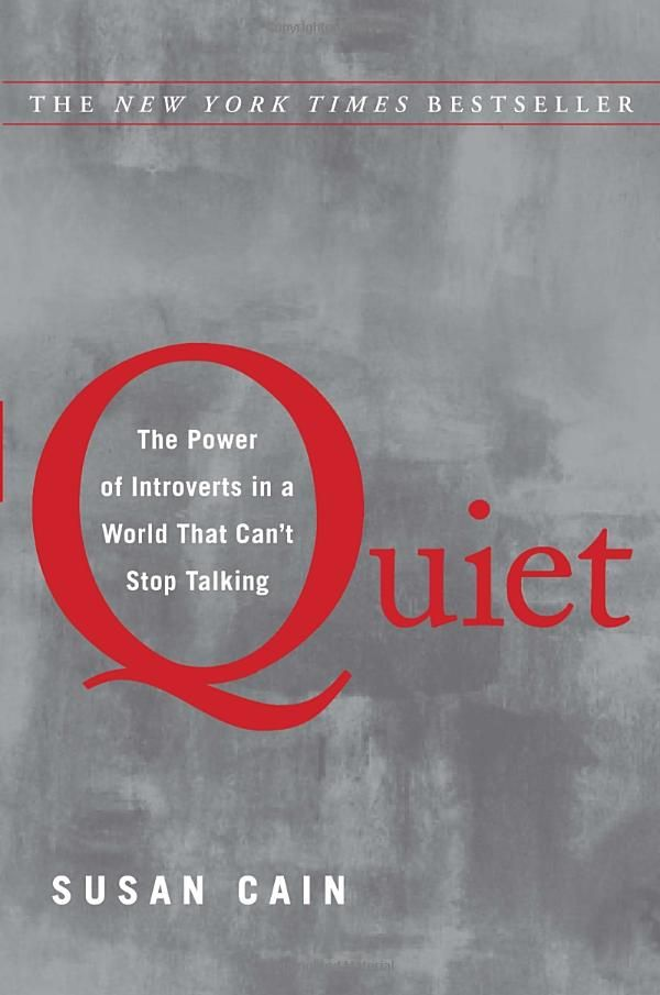 Quiet: The Power of Introverts in a World That Can't Stop Talking, by Susan Cain. I want to read this! Cain gave a great TED talk.