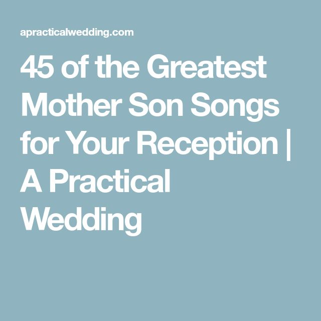 45 Of The Greatest Mother Son Songs For Your Reception