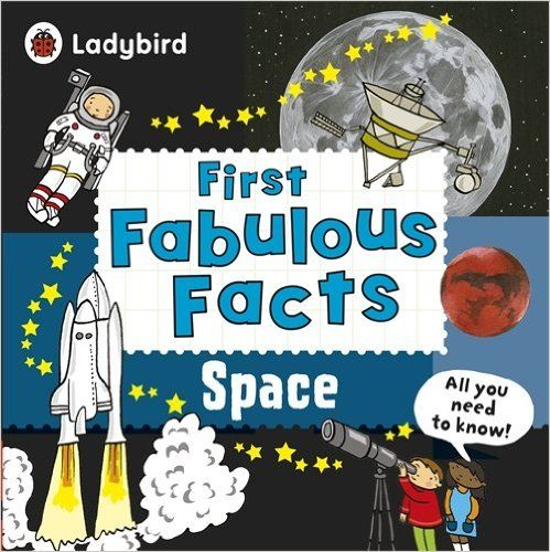 Space: Ladybird First Fabulous Facts: Amazon.co.uk: Ladybird: 9780723288534: Books