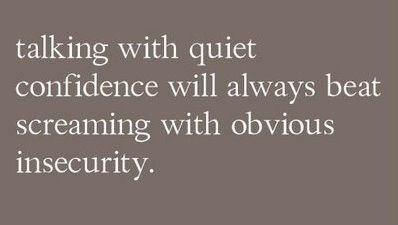 Be Confident!: Remember This, Inspiration, Quotes, Truth, Wisdom, Thought, So True, Quiet Confidence