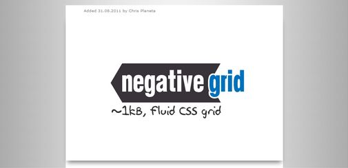 NegativeGrid is a lightweight, fluid CSS grid based on a technique of negative margins.  Negative grid uses a different approach to positioning columns than ordinary grids. Normally, the position of a column is relative to the column on its left (distance set with a left margin). In NegativeGrid the position of all the elements are calculated from the left border of the container. It is all possible due to a simple margin-right: -100% added to columns.