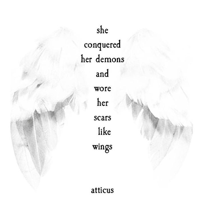 she wore her scars like wings. [atticus] - perfect for my phoenix tattoo