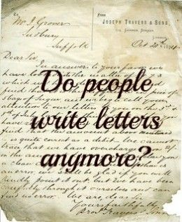 old fashioned letter writing do people write letters anymore pen to paper handwritten letters writing lettering