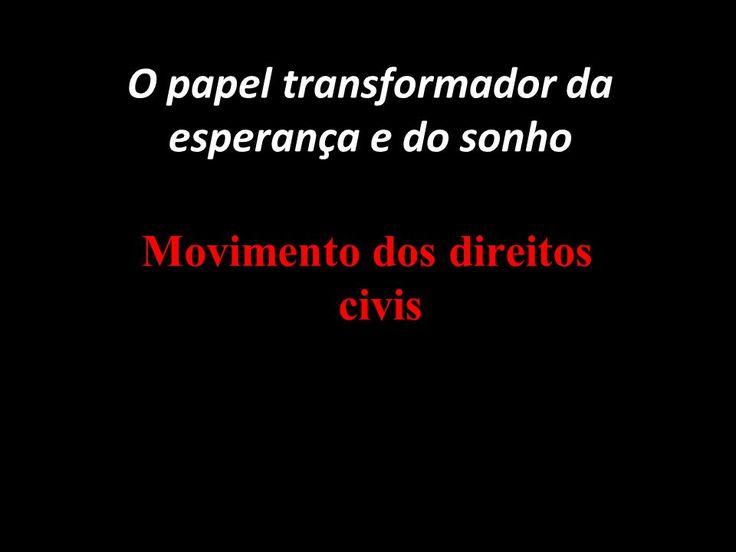 O papel transformador da esperança e do sonho Movimento dos direitos civis. -  ppt carregar