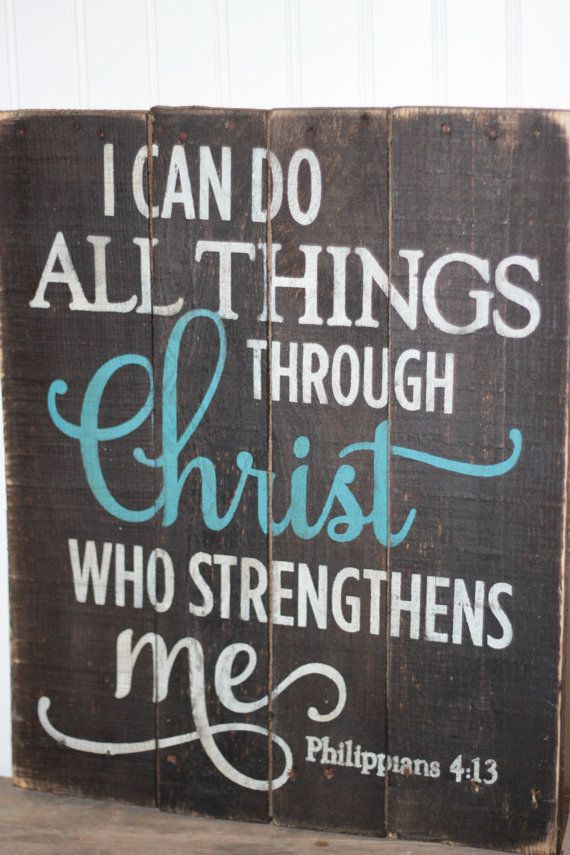 I can do all things through Christ who strengthens me, Philippians 4:13 on reclaimed pallet wood sign  Item measures 16 x 20. Colors:  Board is dark
