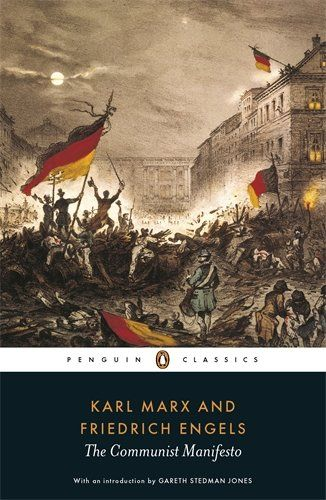 'The Communist Manifesto' by Karl Marx  (Author), Friedrich Engels  (Author), Gareth Stedman Jones (Editor, Introduction), Samuel Moore (Translator)  #Great #World #Politics #Classics #Books #Western #Canon