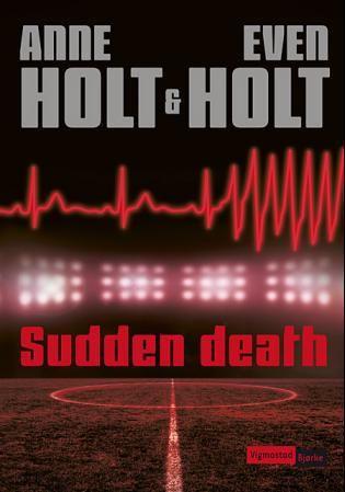 Sudden death Holt, Anne; Holt, Even fra ARK. Om denne nettbutikken: http://nettbutikknytt.no/ark-no/