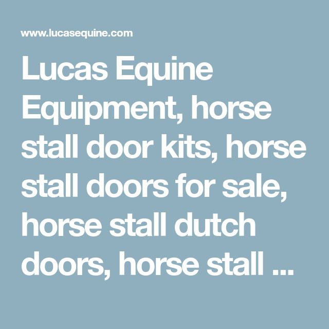 Lucas Equine Equipment, horse stall door kits, horse stall doors for sale, horse stall dutch doors, horse stall doors tractor supply, horse stall gates, sliding stall doors, how to build horse stall doors, bathroom stall door, horse stall fronts, horse stall kits tractor supply, used horse stalls for sale, horse stalls for sale craigslist, modular horse stall kits, used horse stall fronts for sale, stall fronts for sale craigslist, used stall doors for sale, equine stall gates, horse stalls…