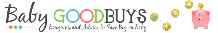 Baby Good Buys - Bargains & Advice to Save Big on Baby