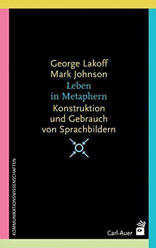 Leben In Metaphern Konstruktion Und Gebrauch Von Sprachbildern Systemische Horizonte Konstruktion Und Leben Metapher Amazon Bucher Und Bucher Kaufen