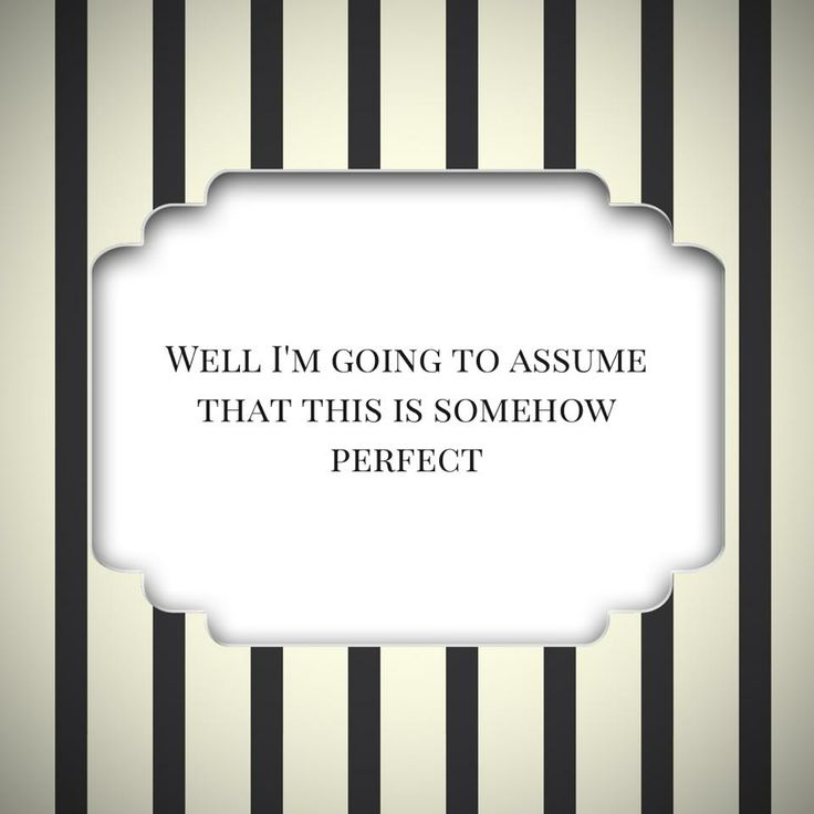 Affirmation Card: Well I'm going to assume that this is somehow perfect #perfection