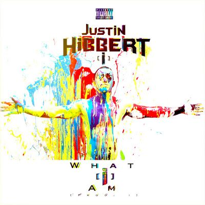 "Justin Hibbert [i] - ""What [i] Am"" (Album) Featuring: Riff Raff Project Pat Troy Ave Mike Jones Sole Lola Monroe & more"