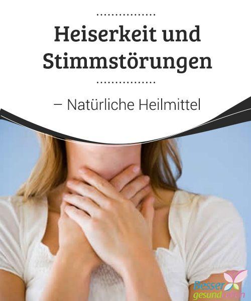 Heiserkeit und Stimmstörungen - Natürliche Heilmittel   #Heiserkeit und #Stimmstörungen entstehen meist durch Missbrauch oder Falschgebrauch der Stimme. Hier finden Sie ein paar #ausgezeichnete natürliche #Heilmittel.  #GuteGewohnheiten
