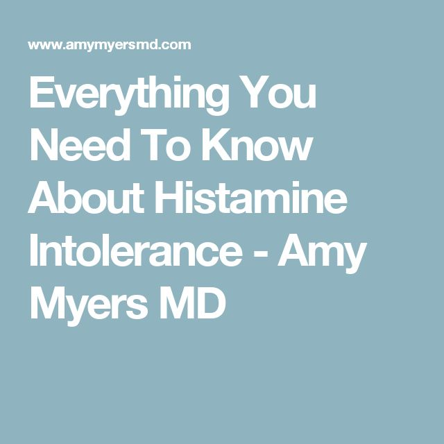 Everything You Need To Know About Histamine Intolerance - Amy Myers MD