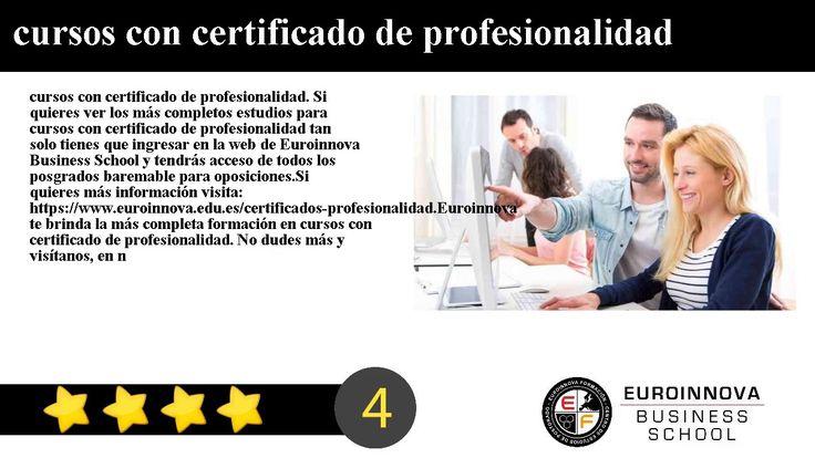 cursos con certificado de profesionalidad - cursos con certificado de profesionalidad. Si quieres ver los más completos estudios para cursos con certificado de profesionalidad tan solo tienes que ingresar en la web de Euroinnova Business School y tendrás acceso de todos los posgrados baremable para oposiciones.    Si quieres más información visita: https://www.euroinnova.edu.es/certificados-profesionalidad.    Euroinnova te brinda la más completa formación en cursos con certificado de…