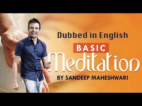 Dubbed in English - Basic Meditation Session I By Sandeep Maheshwari - YouTube