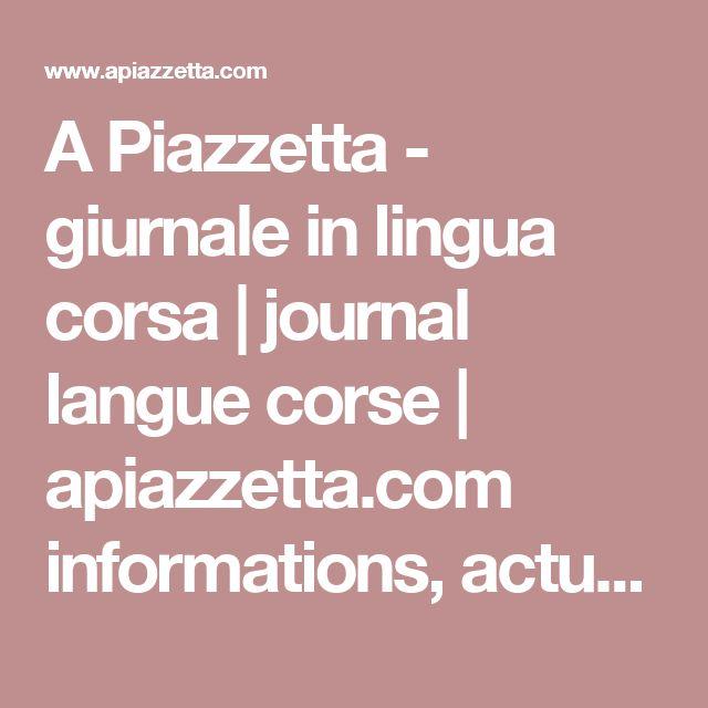A Piazzetta - giurnale in lingua corsa | journal langue corse | apiazzetta.com informations, actualités Corse