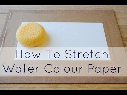 How to Stretch Watercolour Paper THE EASY WAY! - YouTube