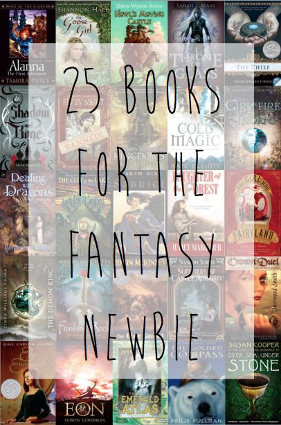 25 BOOKS FOR THE FANTASY NEWBIE. I devour fantasy books like no other. It's always been my favorite genre. I'm here w/ a list of stories that are guaranteed to make you fall in love w/ all kinds of made-up worlds. All books listed are my personal favorites.