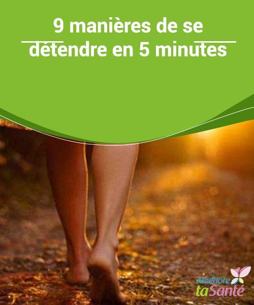 9 manières de se #détendre en 5 minutes   Le #stress, la #nervosité et #l'anxiété sont mauvais pour notre santé.
