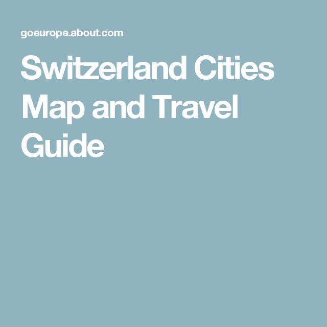 Switzerland Cities Map and Travel Guide