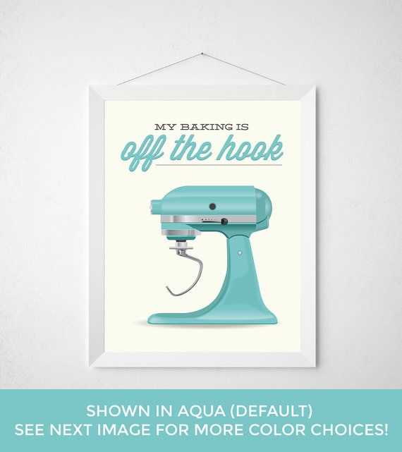 Baking Kitchen Print - My Baking if Off the Hook - Poster art decor bake aqua teal modern electric mix bowl beat funny pun quote stand mixer