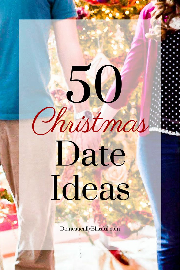 50 Christmas Date Ideas. A fun & romantic collection of date ideas for your holiday season!