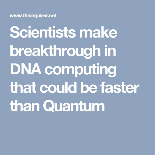 Scientists make breakthrough in DNA computing that could be faster than Quantum