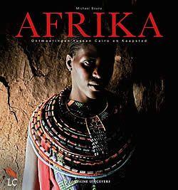 Afrika van Michael Boyny   ISBN:9789059565043, verschenen: 2014, aantal paginas: 240 #Afrika #MichaelBoyny #reizen - Fascinerende Afrikaanse landschappen, dieren en vooral ook bijzondere mensen met hun verschillende levensstijlen...