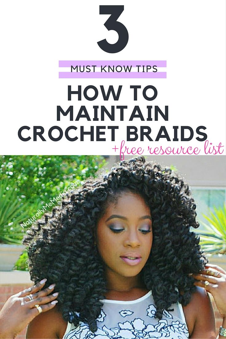 3 must know natural hair tips on how to maintain crochet braids. Click to receive a FREE resource list.  pin now, read later