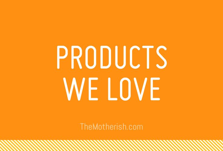 Products we love.