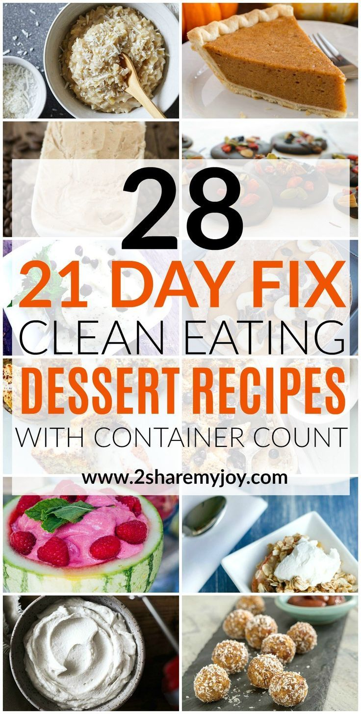 21 Day Fix Desserts: 28 clean eating dessert ideas to stop cravings during a diet (without shakeology). All dessertscome with the container count. Gluten and dairy free dessert options included.