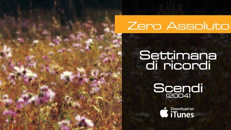 Zero Assoluto - Settimana di ricordi - Scendi (2004)