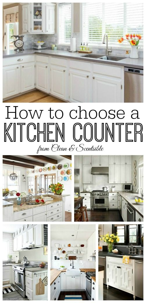 Great tips on how to choose a kitchen counter. // cleanandscentsible.com