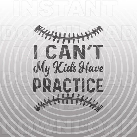 Download I Can't My Kids Have Practice SVG File,Baseball svg ...