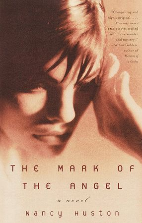 The Mark of the Angel by Nancy Huston