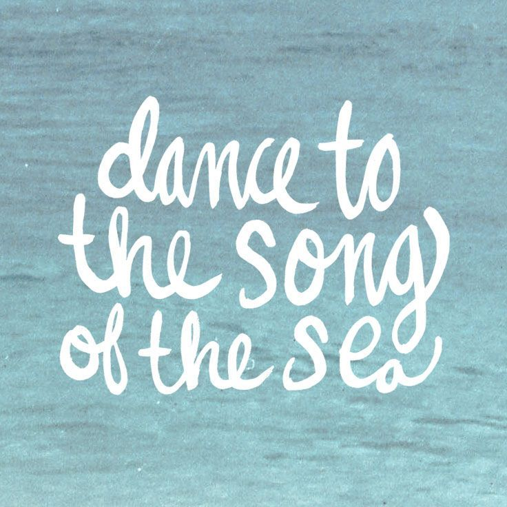 Dance to the song of the sea