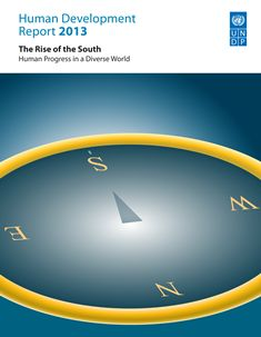 """The 2013 Human Development Report – """"The Rise of the South: Human Progress in a Diverse World"""" – examines the profound shift in global dynamics driven by the fast-rising new powers of the developing world and its long-term implications for human development. China, India, Brazil, and now Turkey, Mexico, Thailand, South Africa, Indonesia and many others making development strides."""