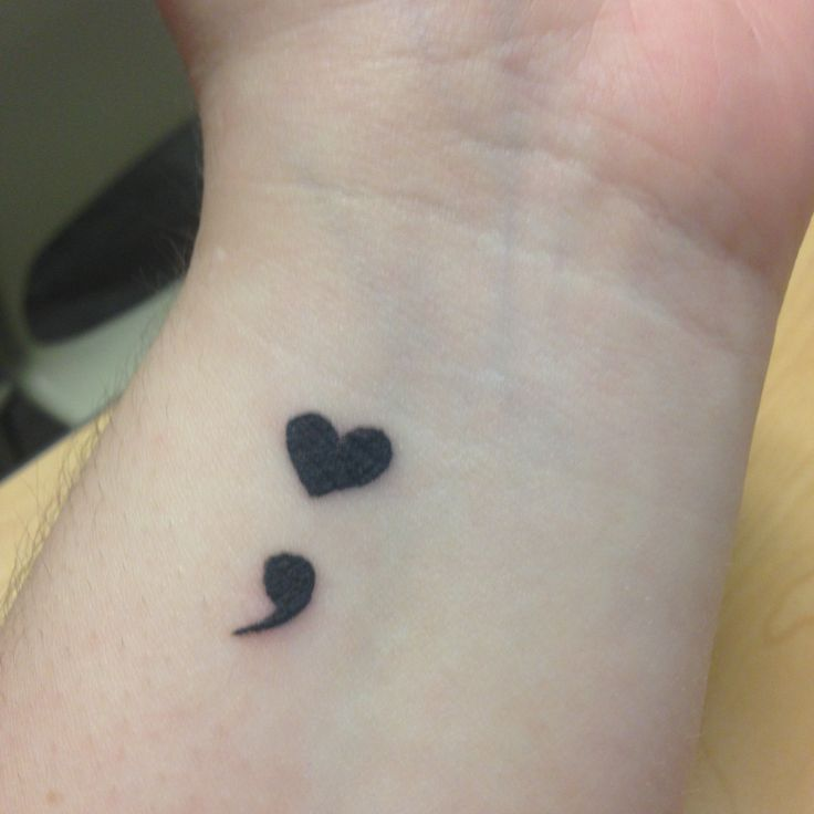 """""""A semicolon represents a sentence that the author could have ended with a period, but instead chose to continue.  The author is you and the sentence is your life."""" A semicolon with a heart for the dot!  Symbolizes constant internal strength and expressions of love that people have for each other #powerofpeople #sharethestrength On my left wrist!"""