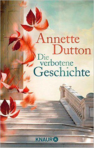 Die verbotene Geschichte: Roman eBook: Annette Dutton: Amazon.de: Kindle-Shop