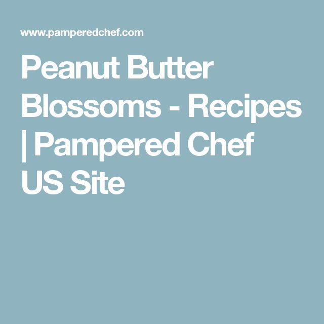 Peanut Butter Blossoms - Recipes | Pampered Chef US Site