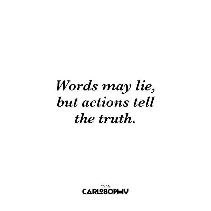 actions vs words It's simply that actions speak louder than words i'm guessing these certain people feel like if they say nice things to me, they are doing a nice gesture, and they don't necessarily have to follow thru with it.