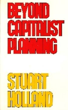 Beyond Capitalist Planning (PRINT VERSION) http://biblioteca.cepal.org/record=b1252081~S0*spi This work is the first to engage international contributors from four key Western European countries on the questions of economic planning. It demonstrates that planning can at best only modify the composition and rate of development when this is dependent on private profit expectations and on private criteria for the production of goods and services.