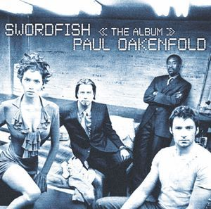 Paul Oakenfold - Swordfish