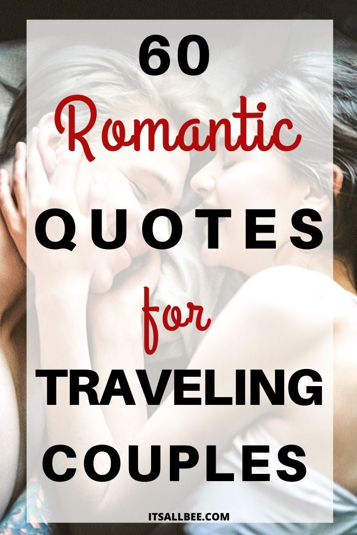 60 Quotes About Couples Travelling Together Road Trip Quotes Couple Travel Quotes Romantic Travel Quotes